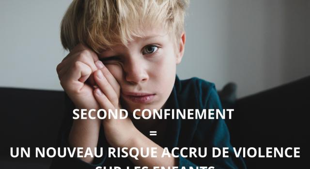 Visuel SECOND CONFINEMENT = UN NOUVEAU RISQUE ACCRU DE VIOLENCE SUR LES ENFANTS